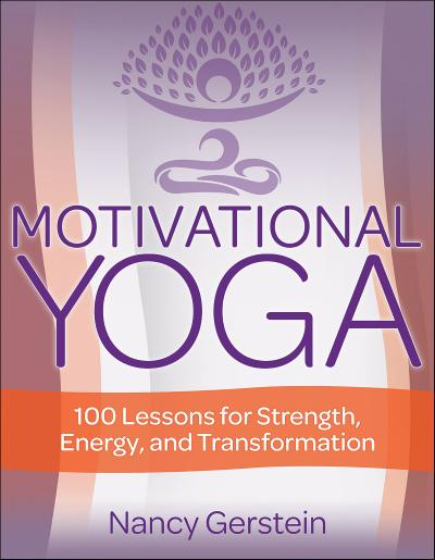 Motivational Yoga 100 Lessons for Strength, Energy, and Transformation