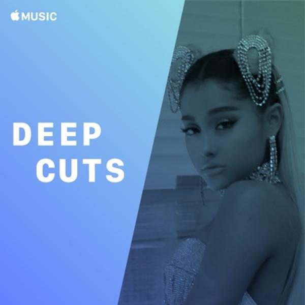 Ariana Grande Deep Cuts  (2019)