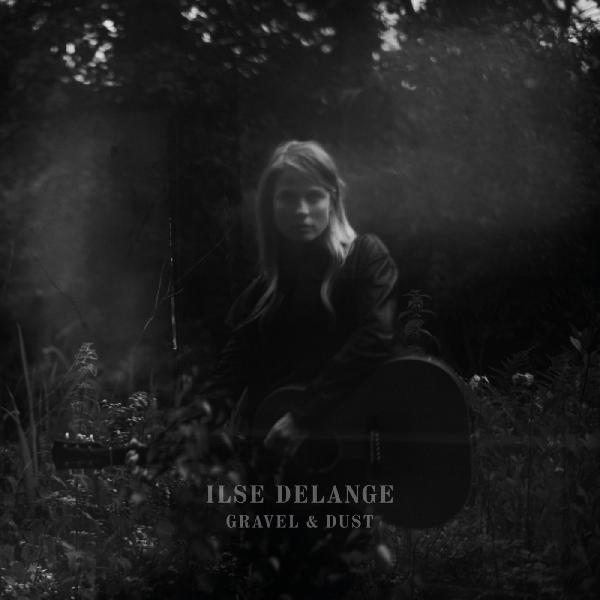 Ilse DeLange   Gravel & Dust (2019)