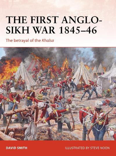 The First Anglo-Sikh War 1845-46 The betrayal of the Khalsa, Book !8 (C&aign)