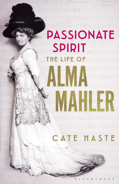 Passionate Spirit The Life of Alma Mahler