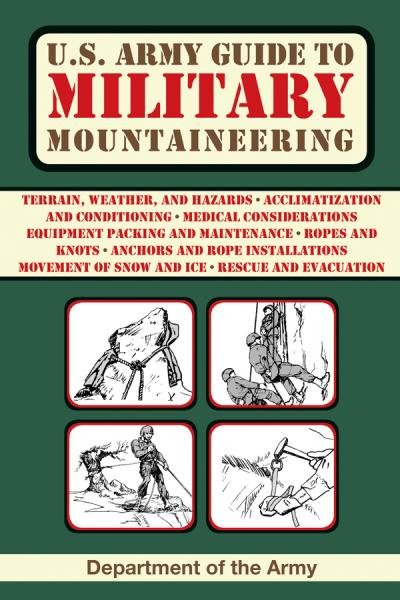 U S  Army Guide to Military Mountaineering (US Army Survival)