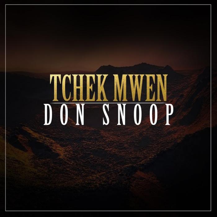 Don Snoop Tchek Mwen    (2019)