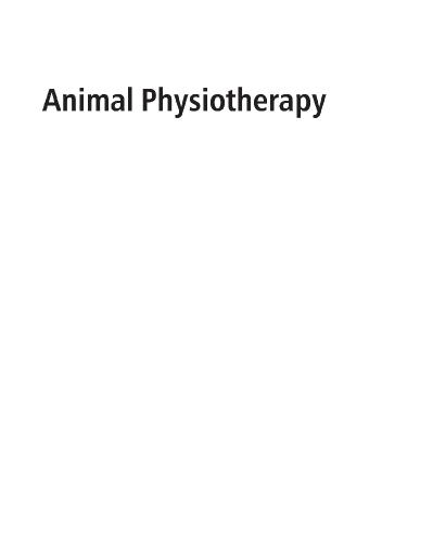 Animal Physiotherapy Assessment, Treatment and Rehabilitation of Animals