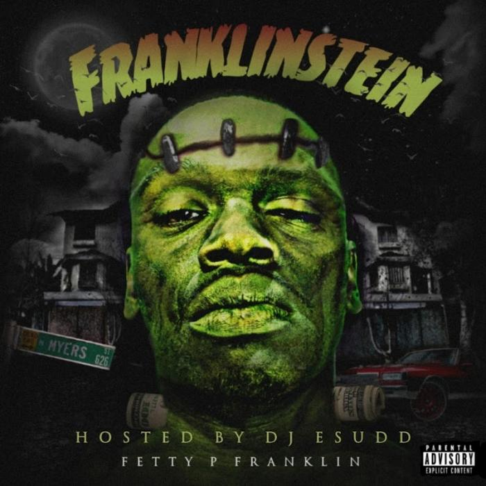 Fetty P Franklin Franklinstien  (2019)