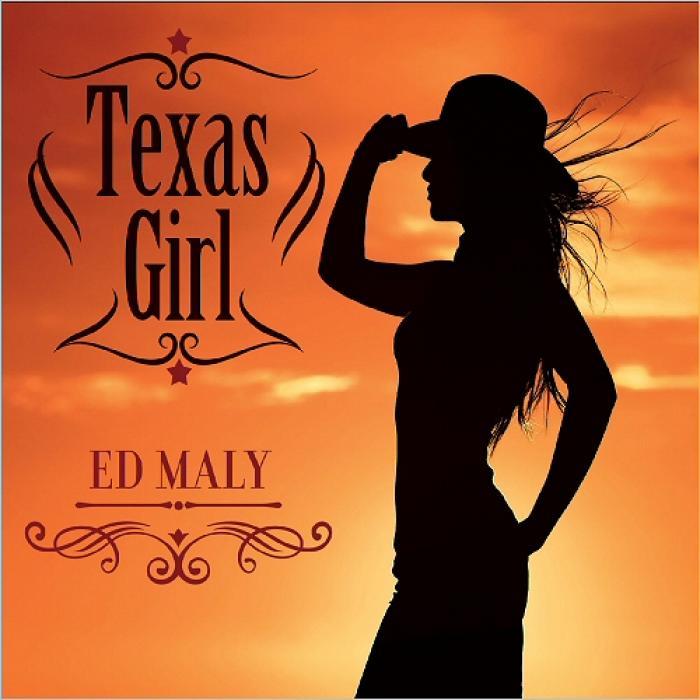 Ed Maly   Texas Girl (2019)