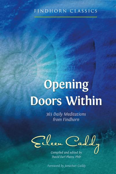 Opening Doors Within 365 Daily Meditations from Findhorn, 3rd Edition