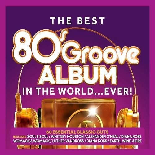 VA   The Best 80s Groove Album In The World    Ever! (2019)