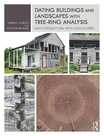 Dating Buildings and Landscapes with Tree-Ring Analysis An Introduction with Case ...