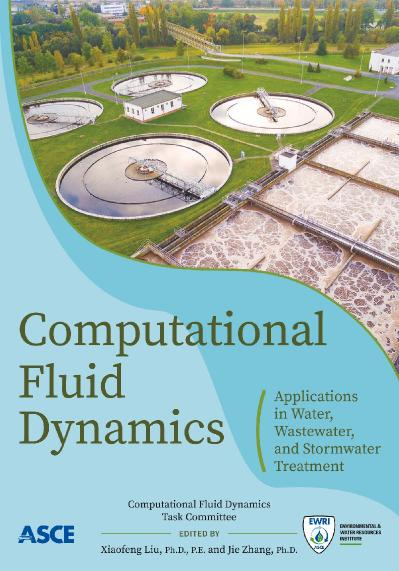 Computational Fluid Dynamics Applications in Water, Wastewater and Stormwater Trea...