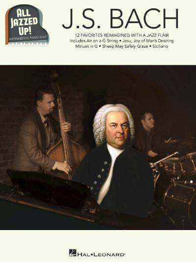 J S  Bach - All Jazzed Up!