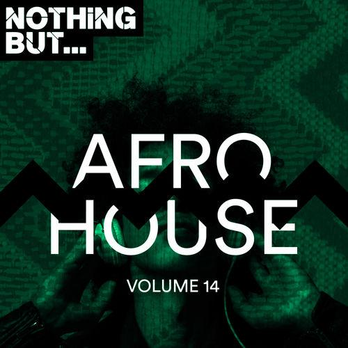 Nothing But   Afro House Vol  14 (2019)