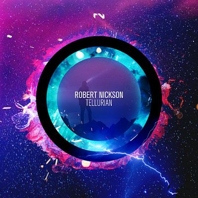 Robert Nickson - Tellurian (2019) FLAC