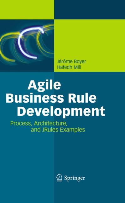 Agile Business Rule Development Process, Architecture, and JRules Ex&les