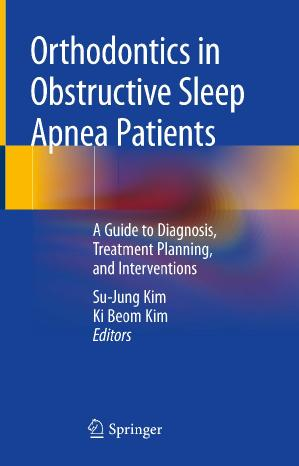 Orthodontics in Obstructive Sleep Apnea Patients A Guide to Diagnosis, Treatment P...