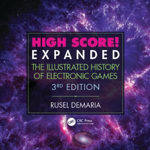 High Score! Expanded The Illustrated History of Electronic Games, 3rd Edition