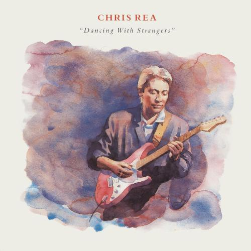 Chris Rea   Dancing with Strangers (Deluxe Edition) (2019) Remaster